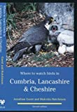Jonathan Guest Where to watch birds in Cumbria, Lancashire & Cheshire