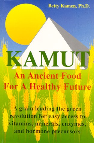 Image for Kamut: An Ancient Food for a Healthy Future