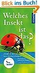 Welches Insekt ist das?: 170 Insekten...