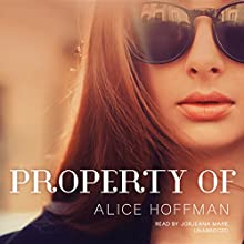 Property Of (       UNABRIDGED) by Alice Hoffman Narrated by Jorjeana Marie