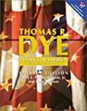 Politics in America, Texas Edition (Election Reprint) (4th Edition) (0130420174) by Dye, Thomas R.