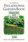 The Philadelphia Garden Book: A Gardener's Guide for the Delaware Valley (1888608463) by Ball, Liz