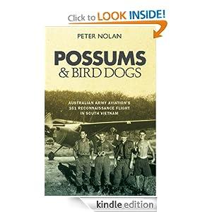 Possums and Bird Dogs: Australian Army Aviation's 161 Reconnaissance Flight in South Vietnam Peter Nolan
