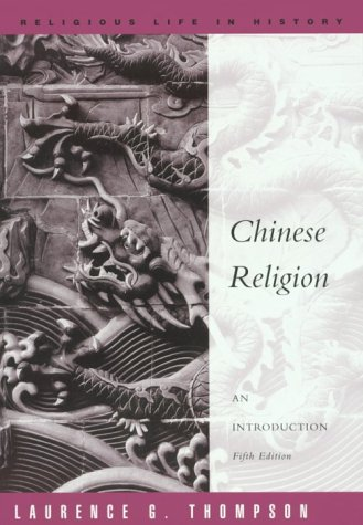Chinese Religion: An Introduction (Religious Life in...