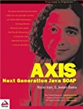 img - for AXIS: Next Generation Java SOAP by Romin Irani, S Jeelani Basha (2002) Paperback book / textbook / text book