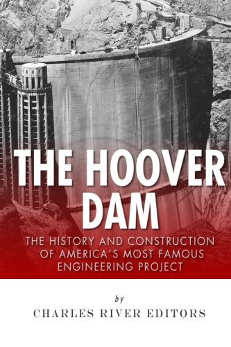 the-hoover-dam-the-history-and-construction-of-americas-most-famous-engineering-project
