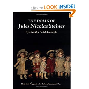 The Dolls of Jules Nicolas Steiner Dorothy A. McGonagle and Barbara Spadaccini Day