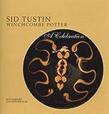 Sid Tustin Winchcombe Potter: A Celebration