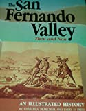 San Fernando Valley: Then and Now : An Illustrated History
