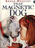 That Magnetic Dog (Picture bluegum)
