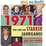 1971 - Wir sind ein starker Jahrgang - Nur für Frauen!