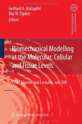 Biomechanical Modelling At The Molecular, Cellular And Tissue Levels (Cism International Centre For Mechanical Sciences)