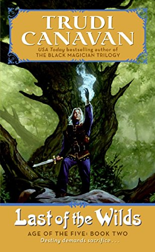 Last of the Wilds (Age of the Five Trilogy)