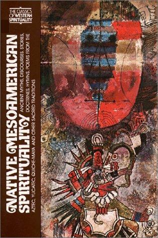 Native Meso-American Spirituality (Classics of Western...