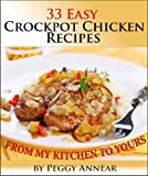 Crockpot Chicken: An Illustrated Cookbook with 33 Easy Crock Pot Chicken Recipes and Tips for Perfect Slow Cooker Meals (Crockpot Recipes: Crockpot Cookbook ... Beef, Pork and Chicken Crock Pot Recipes)
