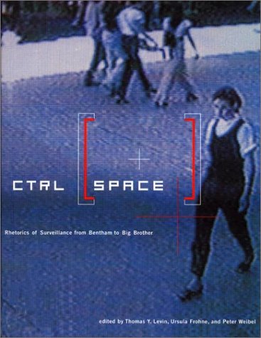 CTRL [SPACE]: Rhetorics of Surveillance from Bentham to...