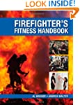 The Firefighter?s Fitness Handbook