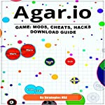 Agar.io Game: Mods, Cheats, Hacks Download Guide |  Strategies HSE