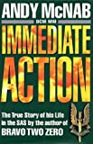 IMMEDIATE ACTION; A TRUE STORY OF HIS LIFE IN THE SAS (0593037820) by ANDY MCNAB