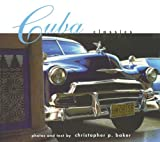 Cuba Classics: A Celebration of Vintage American Automobiles (1405013354) by Christopher P. Baker