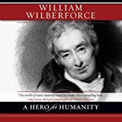 William Wilberforce: A Hero for Humanity | [Kevin Belmonte]