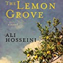 The Lemon Grove (       UNABRIDGED) by Ali Hosseini Narrated by Casey Jones