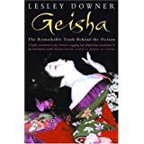 Geisha: The Secret History of a Vanishing Worldby Lesley Downer