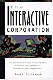 The Interactive Corporation: Using Interactive Media and Intranets to Enhance Business Performance