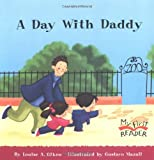 img - for A Day with Daddy (My First Reader) book / textbook / text book