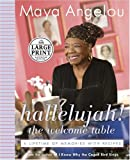 Hallelujah! The Welcome Table: A Lifetime of Memories with Recipes (Random House Large Print Biography)