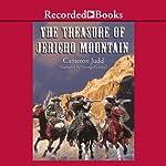 The Treasure of Jericho Mountain   Cameron Judd