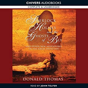 Sherlock Holmes and the Ghost of Bly:: And Other New Adventures of the Great Detective (Unabridged) | [Donald Thomas]