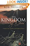 The Kingdom According to Jesus: A Study of Jesus' Parables on the Kingdom of Heaven
