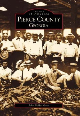 Pierce County, Georgia (Images of America (Arcadia Publishing))
