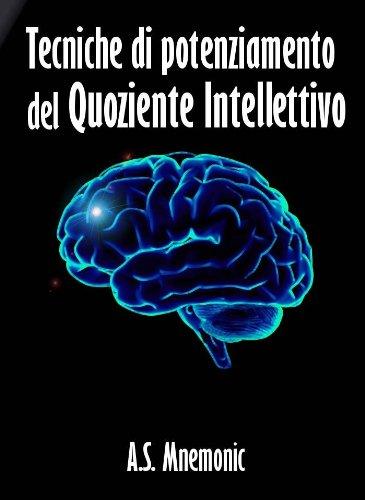 Tecniche di potenziamento del Quoziente Intellettivo in promozione PDF