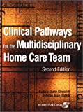 img - for Clinical Pathways for the Multidisciplinary Home Care Team Manual, 2E book / textbook / text book