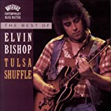 Elvin Bishop Tulsa Shuffle: Best of