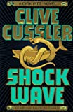 Clive Cussler Shock Wave (Dirk Pitt Adventure)