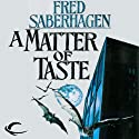 A Matter of Taste: The New Dracula, Book 6 Audiobook by Fred Saberhagen Narrated by Robin Bloodworth