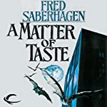 A Matter of Taste: The New Dracula, Book 6 (       UNABRIDGED) by Fred Saberhagen Narrated by Robin Bloodworth