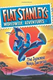 Flat Stanley's Worldwide Adventures #3: The Japanese Ninja Surprise (0061429945) by Brown, Jeff