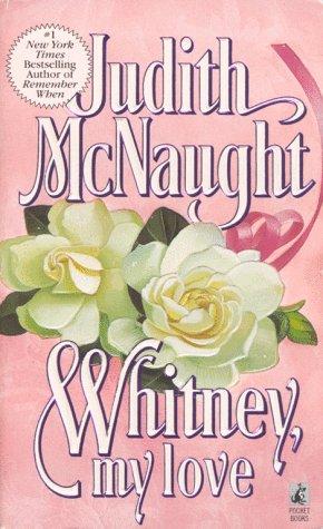 Whitney, My Love, JUDITH MCNAUGHT