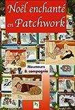 echange, troc Rébecca Mayer - Noël enchanté en patchwork : Nounours & compagnie