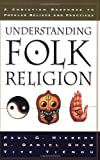 img - for Understanding Folk Religion: A Christian Response to Popular Beliefs and Practices book / textbook / text book