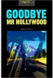 The Oxford Bookworms Library: Stage 1: 400 Headwords Goodbye, Mr Hollywood (0194229424) by Escott, John