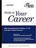 Guide to Your Career, 4th Edition: How to Turn Your Interests into a Career You Love (Princeton Review: Guide to Your Career)