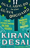 Kiran Desai Hullabaloo in the Guava Orchard