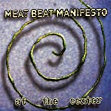 echange, troc Meat Beat Manifesto - At The Center