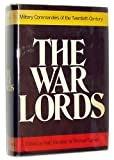img - for The War Lords: Military Commanders of the Twentieth Century book / textbook / text book