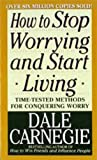How to Stop Worrying and Start Living (0671733354) by Dale Carnegie